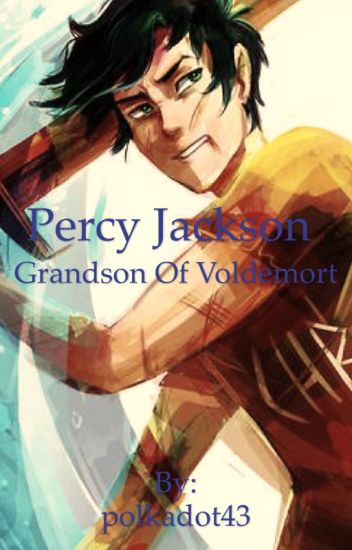 Percy Jackson, Grandson of Voldemort