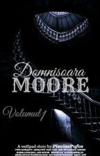 Domnișoara Moore Vol. I  EDITARE  by PisoiasPufos