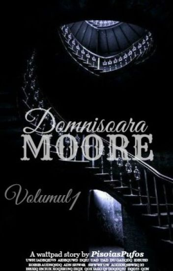 Domnișoara Moore Vol. I |EDITARE|