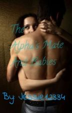 The Alpha's Mate and Babies by Jessie12334