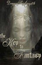 The Key To Fantasy by DragonFantasy46