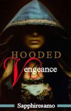 Hooded Vengeance by Sapphiresamo