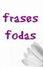 frases fodas by leticia2453