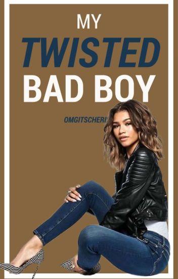 My Twisted Bad Boy #Wattys2016
