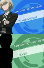 Ultimate Business team. Togami X Reader. by seetouchandbelieve