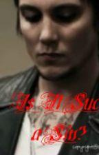Is It Such a Sin? (Avenged Sevenfold/MCR fanfic) by greendayfan4Gway