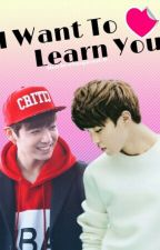 I Want To Learn You by Kpoplover030