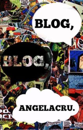 BLOG, BLOG, ANGELACRU. by AngelaCrU