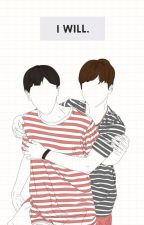 I WILL (Jihope/Hopemin) by isnotayui