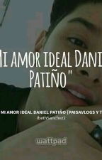 Mi amor ideal Daniel Patiño (PaisaVlogs y Tú) by IbethSanchez2