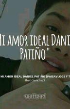 El Amor entre Daniel y Yo (PaisaVlogs y Tú) by IbethSanchez2