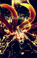 The Golden Fox (naruto fan-fic) by Muddira