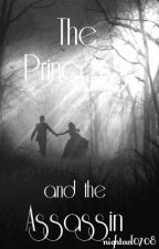 The Princess and The Assassin #Wattys2016 by blissfultravels