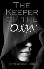 The keeper of the Onyx (mxm) by melanesian_pride