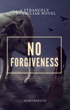 No Forgiveness (Published) by demonspath