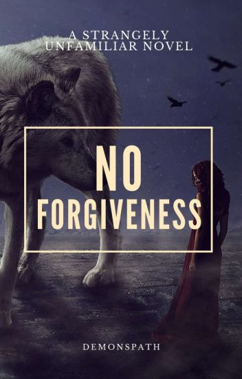 No Forgiveness ( Complete ) Slow Editing