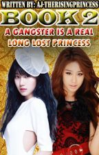 [BOOK 2] A Gangster is a REAL long lost Princess by AJ-TheRisingPrincess