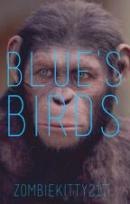 Blue's Birds |Dawn of the Planet of the Apes| by Zombie_Kitty217