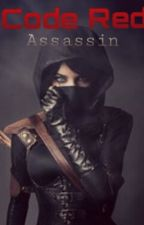 Code Red Assasin (A Sad Short Story) by Thetogetherwriters