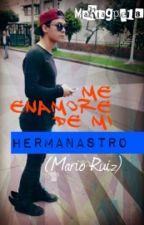 Me Enamore de Mi  Hermanastro Mario Ruiz by XPMGXP