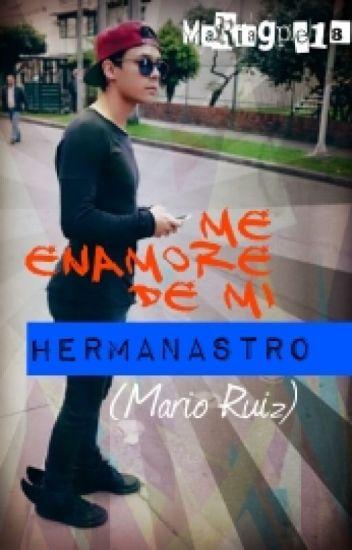 Me Enamore de Mi  Hermanastro Mario Ruiz
