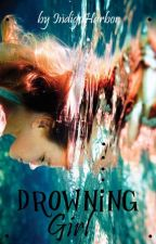 Drowning Girl by IndigoHarbor