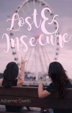 Lost & Insecure [UNEDITED] by AdrienneCivetti
