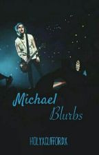 Michael Blurbs by holyxcliffordx