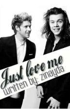 Just love me by zinayda