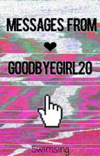 Messages From Goodbyegirl20 | ✔︎ by lovelyclovers