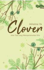CLOVER [SUDAH TERBIT] by ashaima-va