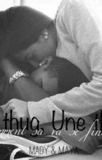 ‹‹ Un thug , une thug : Comment sa va se finir ?›› by Keyna243