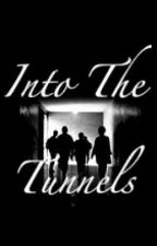 Into the Tunnels ***ON HOLD*** by wheeljack