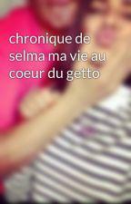 chronique de selma ma vie au coeur du getto by chelhoux