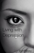 Living with Depression by lilyinthesky