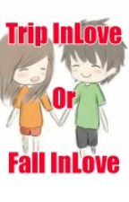 Trip InLove Or Fall InLove by ShuttleCock23