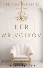 HER VOLKOVs / Book #3 by stardustglitters