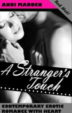 A Stranger's Touch  --  Wattys2015 by AndiMadden