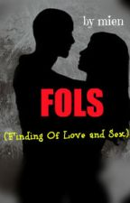 FOLS(Finding Of Love and Sex) by rusmin74