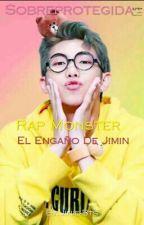 Sobreprotegida (RAP MONSTER) El Engaño De Jimin by Jinie-Bts