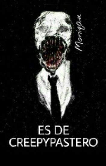 Es de Creepypastero ©