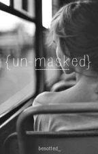 { un-masked } by besotted_