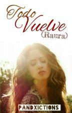 Todo Vuelve (Raura) |EN EDICIÓN| by pandxictions