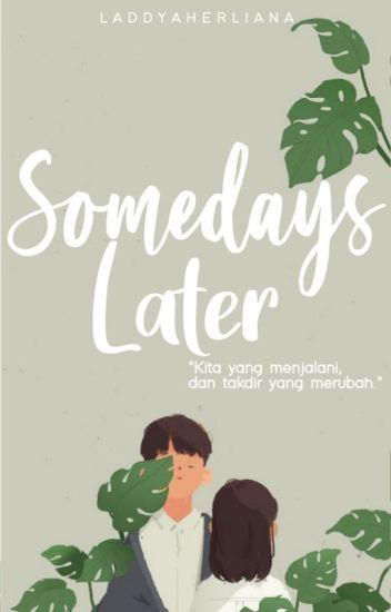 Somedays Later- Iqsteff
