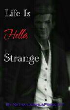 Life Is Hella Strange (Nathan Prescott x Oc Fanfiction) by NathanJoshuaPrescott