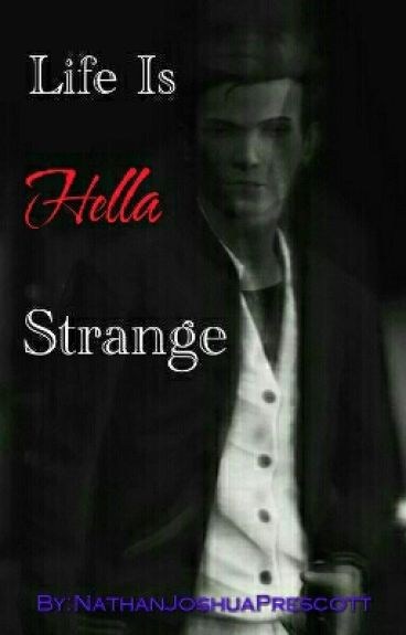 Life Is Hella Strange (Nathan Prescott x Oc Fanfiction)