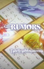 Rumors by TahdiyatMoumeena27