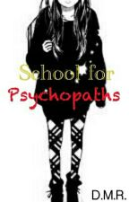 School for Psychopaths by DMR666