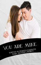 You are mine(Aldub Fanfiction)[COMPLETED] by MarvelousRanger