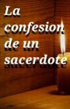 La confesión de un sacerdote by elexistente